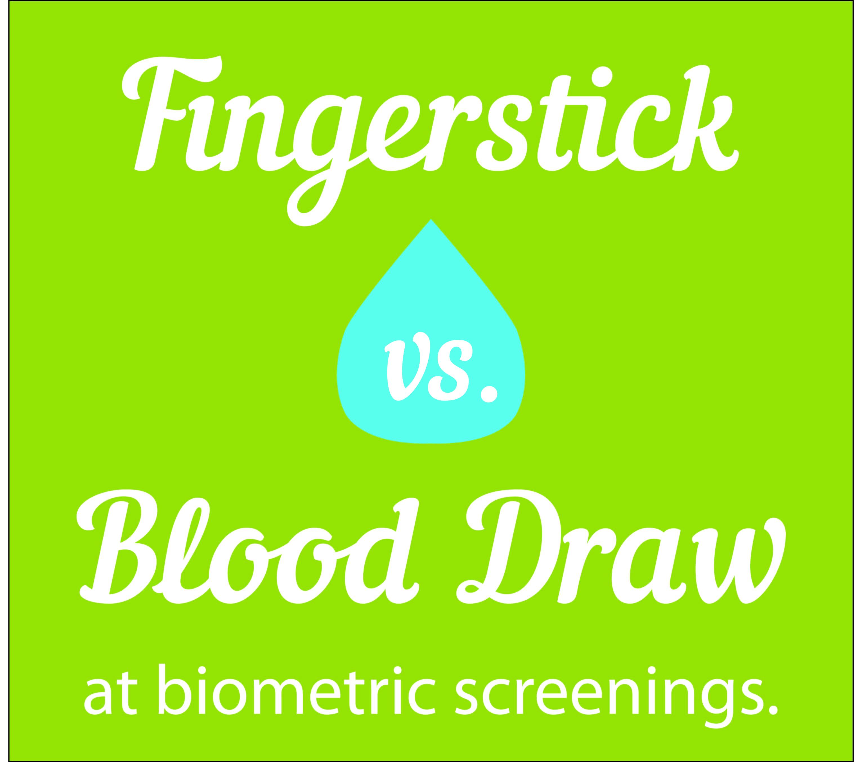 Biometric Screening Sample, Fingerstick vs. Blood Draw
