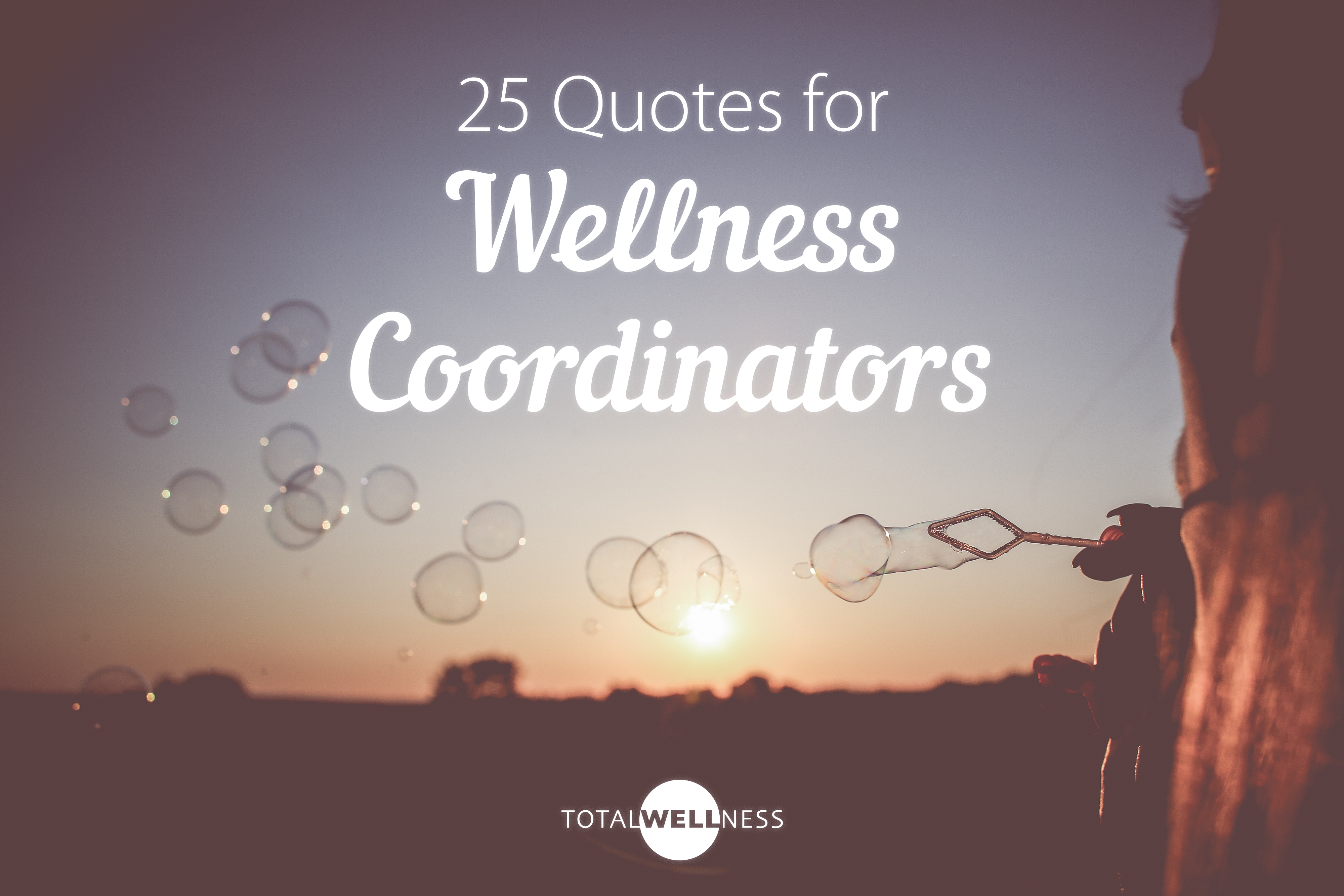 25 Quotes Every Wellness Coordinator Needs To Hear
